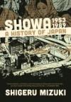 Showa 1953-1989: A History of Japan - Shigeru Mizuki
