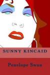 Sunny Kincaid - Penelope Kahler Swan