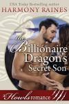The Billionaire Dragon's Secret Son (Howls Romance) - Harmony Raines