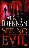 See No Evil: A Novel - KAY HOOPER-ALLISON BRENNAN-DANA STABENOW-BEVERELY BARTON-KATHY REICHS-LAURA VAN WORMER