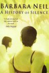 A History Of Silence - Barbara  Neil
