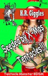 Seeded by X-Mas Tentacles!!!: Tentacle Monster BDSM - H.R. Giggles