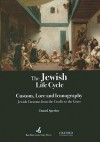 The Jewish Life Cycle: Custom, Lore and Iconography: Jewish Customs from the Cradle to the Grave - Daniel Sperber