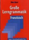 Große Lerngrammatik Französisch: Regeln, Anwendungsbeispiele, Tests - Nicole Laudut