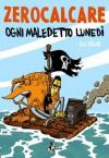 Ogni maledetto lunedì su due (Italian Edition) - Zerocalcare