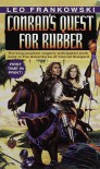 Conrad's Quest for Rubber (Adventures of Conrad Stargard) - Leo A. Frankowski