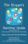 The Blogger's Survival Guide: Tips and Tricks for Parent Bloggers, Wordsmiths and Enthusiasts - Lexie Lane, Becky McNeer