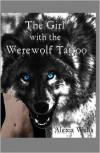The Girl with the Werewolf Tattoo - Alexia Wells