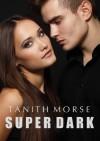 Super Dark - Tanith Morse