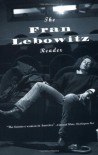 The Fran Lebowitz Reader - Fran Lebowitz