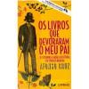 Os Livros que Devoraram o Meu Pai - Afonso Cruz