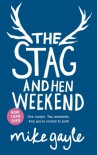 The Stag and Hen Weekend - Mike Gayle
