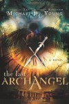 The Last Archangel - Michael D. Young