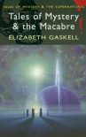 Tales of Mystery & the Macabre (Tales of Mystery & the Supernatural) - Elizabeth Gaskell