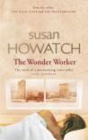 The Wonder Worker - Susan Howatch