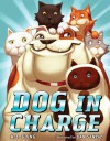 Dog in Charge - K.L. Going, Dan Santat
