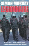 Legionnaire: An Englishman in the French Foreign Legion - Simon Murray
