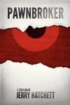 Pawnbroker - Jerry Hatchett