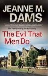 The Evil That Men Do - Jeanne M. Dams