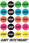Super Sad True Love Story -