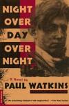 Night Over Day Over Night - Paul Watkins