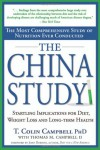 The China Study: The Most Comprehensive Study of Nutrition Ever Conducted and the Startling Implications for Diet, Weight Loss and Long-term Health - Thomas M. Campbell II, T. Colin Campbell