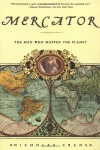 Mercator: The Man Who Mapped the Planet - Nicholas Crane