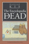 Encyclopedia of the Dead - Danilo Kiš, Michael Henry Heim