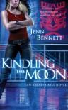 Kindling the Moon (Arcadia Bell, #1) - Jenn Bennett