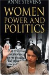 Women, Power and Politics - Anne Stevens
