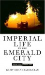Imperial Life in the Emerald City: Inside Iraq's Green Zone - Rajiv Chandrasekaran
