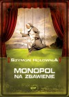 Monopol na zbawienie - Szymon Hołownia