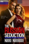 The Russian Seduction - Nikki Navarre