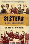Sisters: The Lives of America's Suffragists - Jean H. Baker