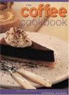 The Coffee Cookbook: Delectable Recipes to Liven Up Your Cooking - Catherine Atkinson