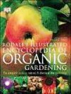 Rodale's Illustrated Encyclopedia of Organic Gardening - Henry Doubleday Research Association, Maria Rodale, Pauline Pears