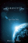 Gravity by West, Melissa ( AUTHOR ) Nov-01-2012 Paperback - Melissa West