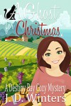A Ghost for Christmas (Destiny Bay Cozy Mysteries Book 1) - J. D. Winters