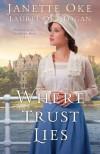 Where Trust Lies - Janette Oke, Laurel Oke Logan