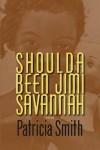 Shoulda Been Jimi Savannah - Patricia Smith