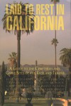 Laid to Rest in California: A Guide to the Cemeteries and Grave Sites of the Rich and Famous - Patricia Brooks, Jonathan Brooks