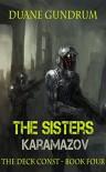 The Sisters Karamazov: The Deck Const Part Four - Duane Gundrum