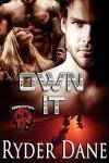 Own It: (Burning Bastards MC Book 4) - Ryder Dane