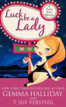 Luck Be A Lady  - Gemma Halliday, T Sue Versteeg