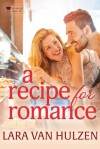 A Recipe for Romance - Lara Van Hulzen