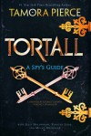 Tortall: A Spy's Guide - Tamora Pierce, Julie Holderman, Timothy Liebe, Megan Messinger
