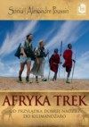 Afryka Trek. Od Przylądka Dobrej Nadziei do Kilimandżaro - Sonia Poussin, Alexandre Poussin