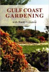 Gulf Coast Gardening with Randy Lemmon - Randy Lemmon