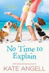 No Time to Explain - Kate Angell