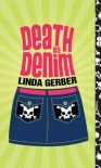 Death by Denim (The Death by ... Mysteries) by Gerber, Linda (2009) Mass Market Paperback - Linda Gerber